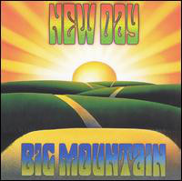Big Mountain New Day/Things To Come