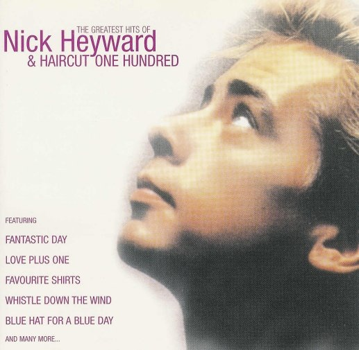 Heyward Nick & Haircut One Hundred The Greatest Hits Of CD