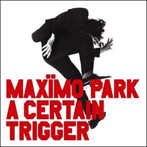 Maximo Park A Certain Trigger CD