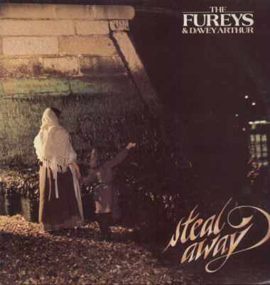 The Fureys & Davey Arthur Steal Away Vinyl