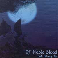 Of Noble Blood Let Glory Be