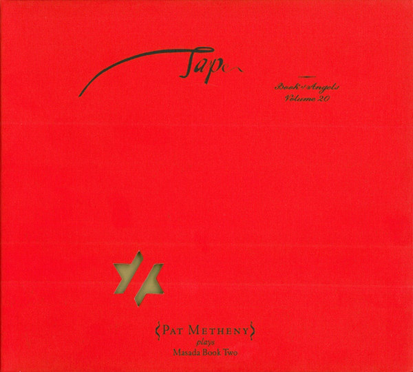 John Zorn, Pat Metheny Tap (Book Of Angels Volume 20)