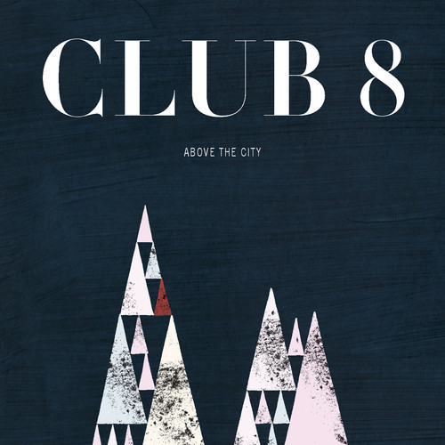 Club 8 Above The City CD