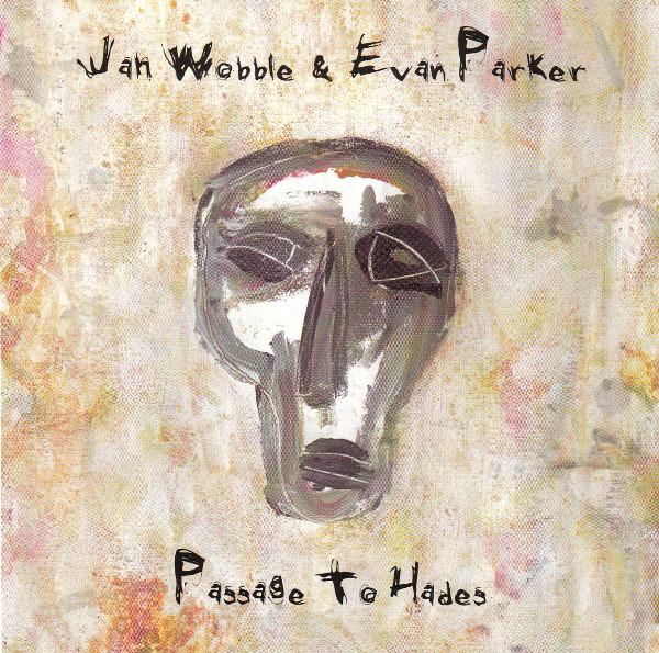 Wobble, Jan & Parker, Evan Passage to Hades CD