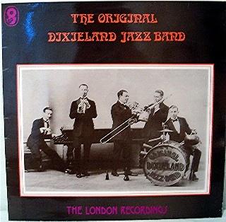 The Original Dixieland Jazz Band The London Recordings