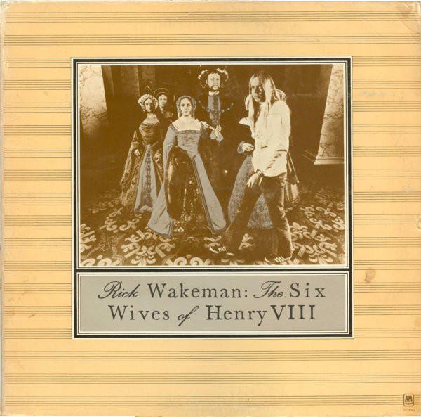 Wakeman, Rick The Six Wives Of Henry VIII Vinyl