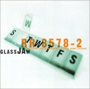 Glassjaw Everything You Ever Wanted To Know About Silence