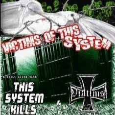 Victims Of This System Viktims / This System Kills