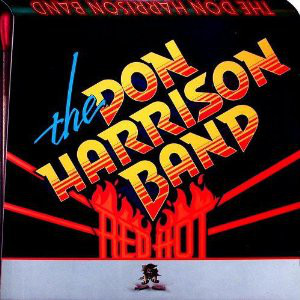 The Don Harrison Band Red Hot