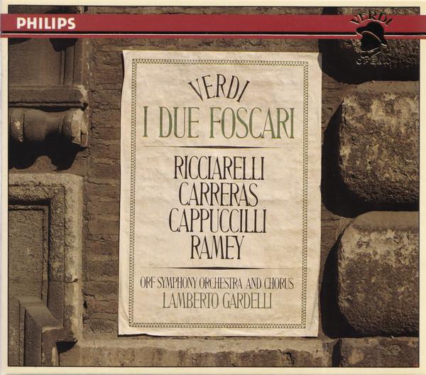Verdi - Ricciarelli, Carreras, Cappuccilli, Ramey, ORF Symphony Orchestra & Chorus, Lamberto Gardelli I Due Foscari