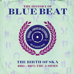 Various The History Of Blue Beat - The Birth Of Ska BB51 - BB75 A Sides Vinyl
