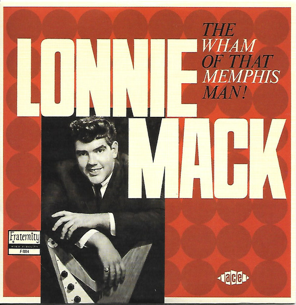 Mack, Lonnie The Wham of That Memphis Man!