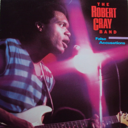 The Robert Cray Band False Accusations
