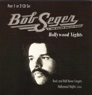 Bob Seger And The Silver Bullet Band Hollywood Nights CD