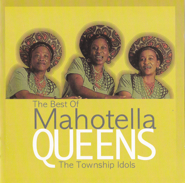 The Mahotella Queens The Best Of Mahotella Queens - The Township Idols