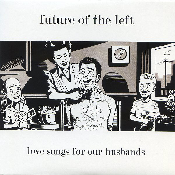 Future Of The Left Love Songs For Our Husbands