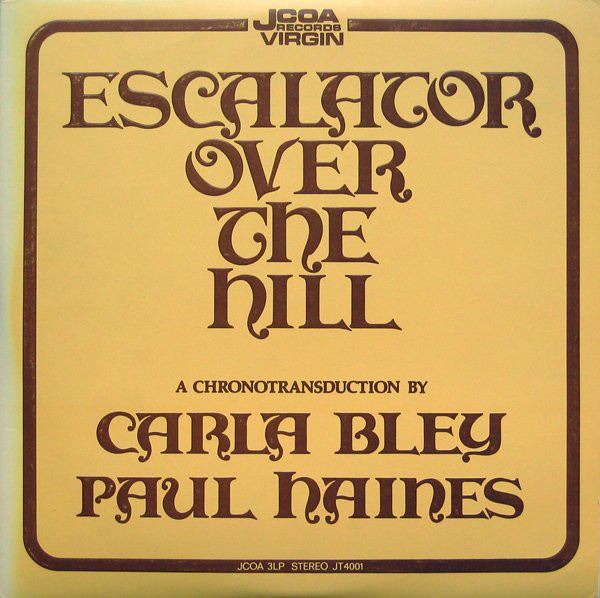 Carla Bley / Paul Haines, Jazz Composers Orchestra Escalator Over The Hill  Vinyl