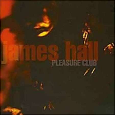 Hall, James Pleasure Club CD