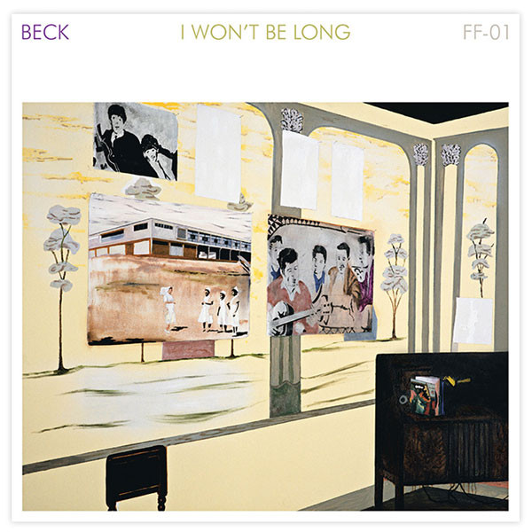 Beck I Won't Be Long