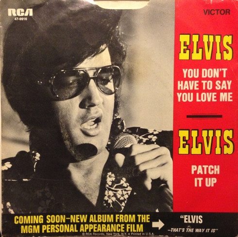 Presley, Elvis You Don't Have To Say You Love Me / Patch It Up