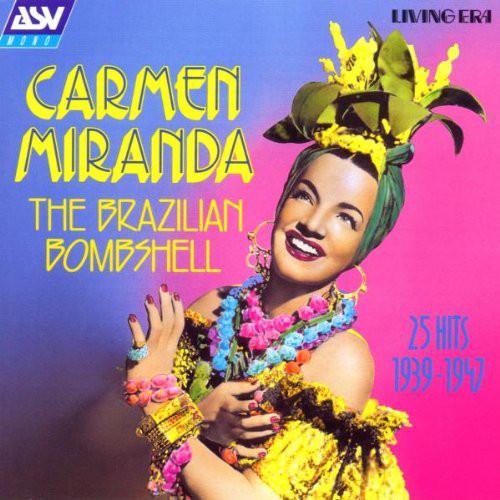 Carmen Miranda The Brazilian Bombshell: 25 Hits 1939-1947 CD