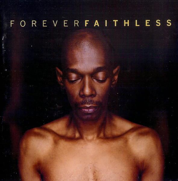 Faithless Forever Faithless (The Greatest Hits)