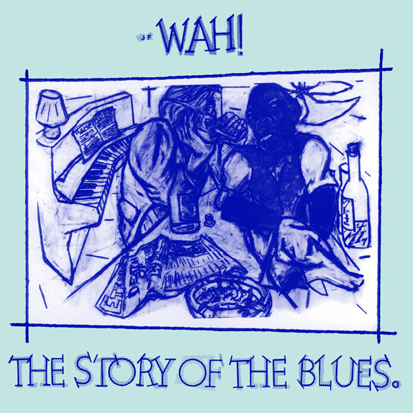 Wah! The Story Of The Blues Vinyl