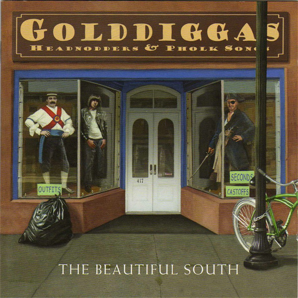 The Beautiful South Golddiggas, Headnodders & Pholk Songs