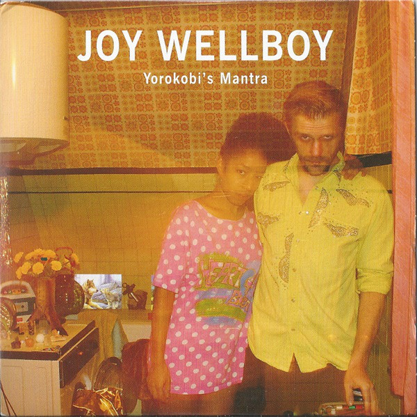 Joy Wellboy Yorokobi's Mantra CD