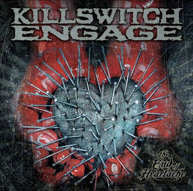 Killswitch Engage The End Of Heartache