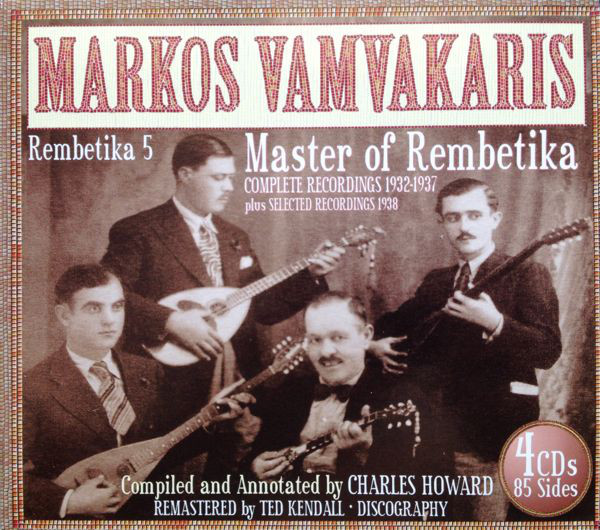 Markos Vamvakaris Master Of Rembetika (Complete Recordings 1932-1937 Plus Selected Recordings 1938)