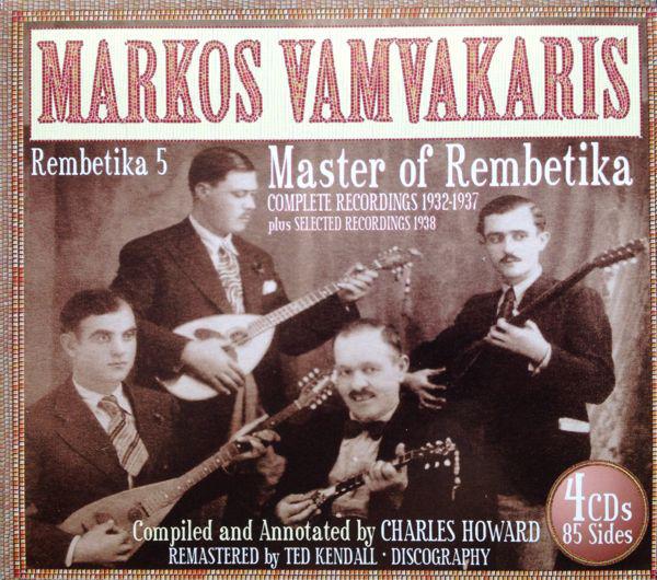Markos Vamvakaris Master Of Rembetika (Complete Recordings 1932-1937 Plus Selected Recordings 1938)
