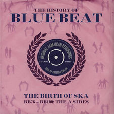 Various The History Of Blue Beat - The Birth Of Ska BB76 - BB100: The A Sides