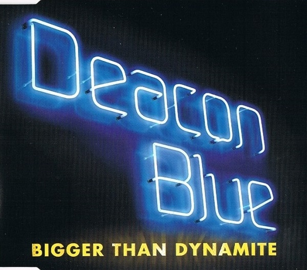 Deacon Blue Bigger Than Dynamite CD