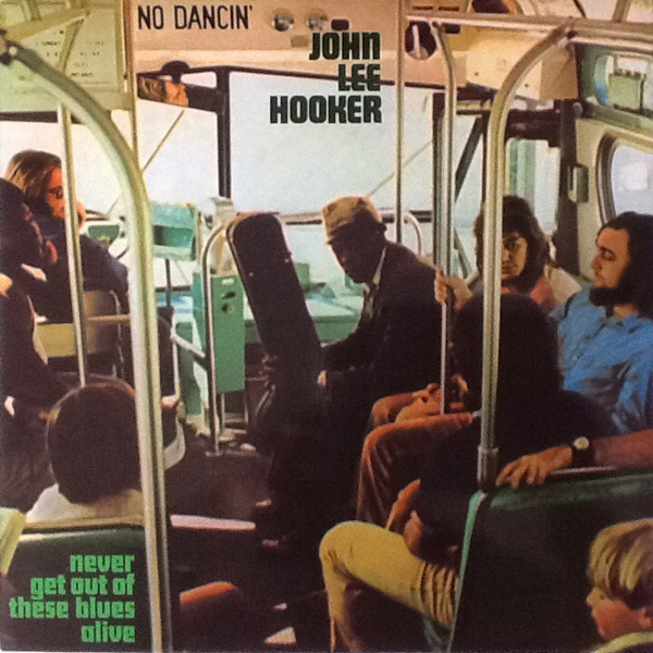 Hooker, John Lee Never Get Out Of These Blues