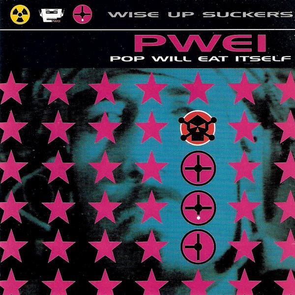Pop Will Eat Itself Wise Up Suckers CD