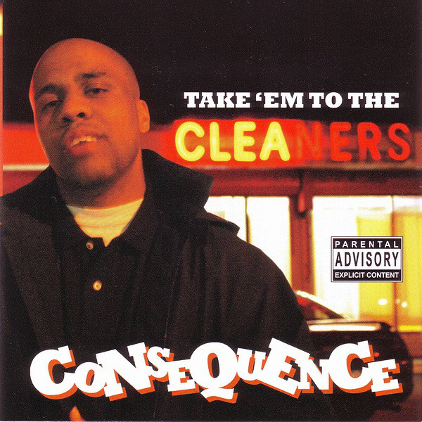 Consequence Take 'Em To The Cleaners CD