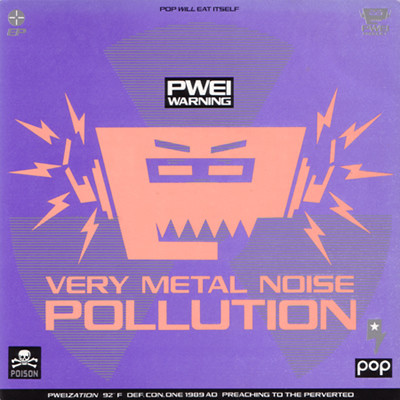 Pop Will Eat Itself Very Metal Noise Pollution