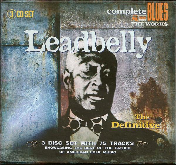 Leadbelly The Definitive Leadbelly