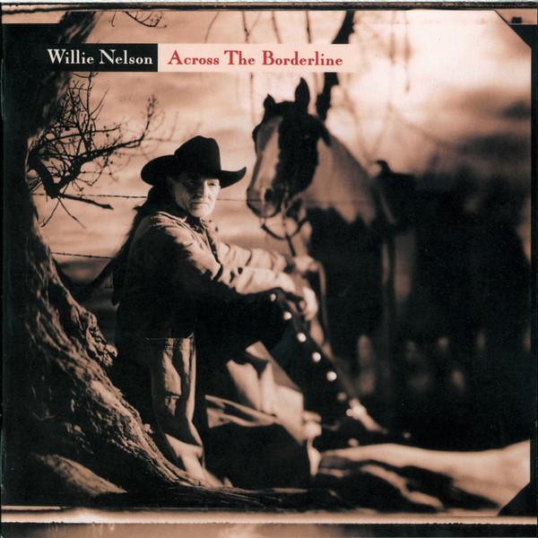Nelson, Willie Across The Borderline CD