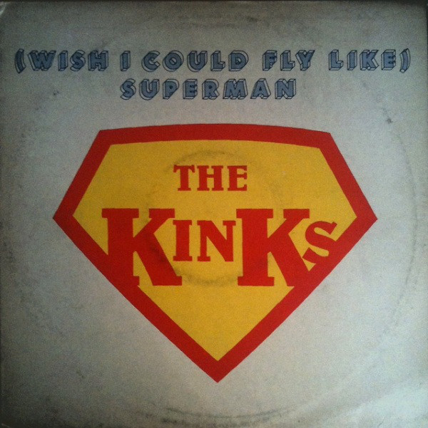 The Kinks (Wish I Could Fly Like) Superman