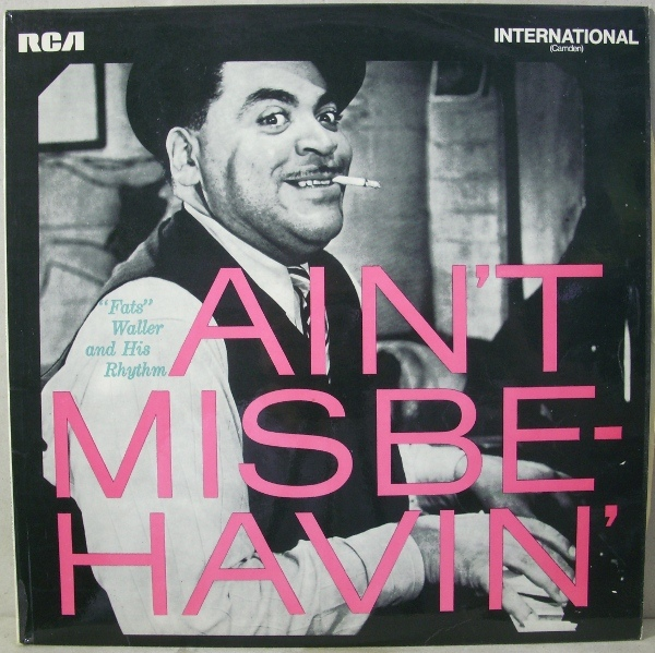 Waller, Fats Aint Misbehavin' Fats Waller And His Rhythm