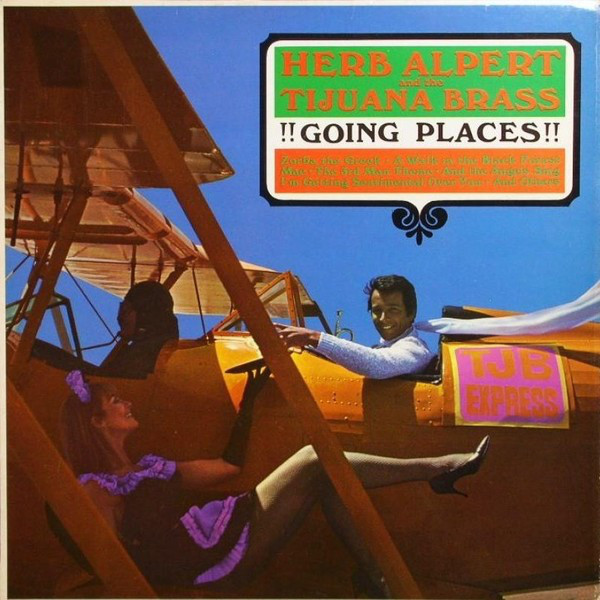 Herb Alpert And The Tijuana Brass !!Going Places!!