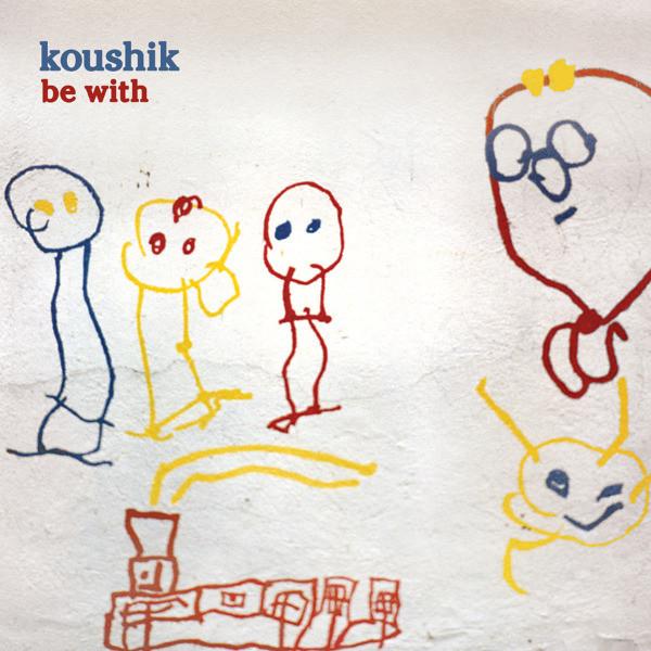 Koushik Be With Vinyl