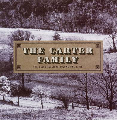 The Carter Family The Decca Sessions Volume One (1936)