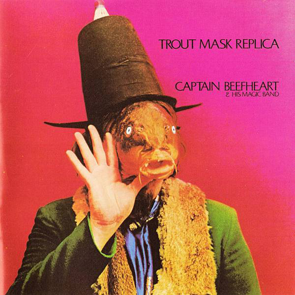 Captain Beefheart & His Magic Band Trout Mask Replica