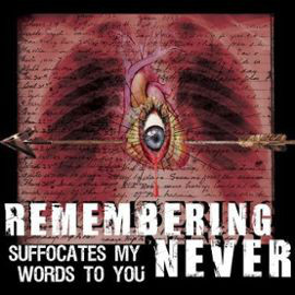 Remembering Never Suffocates My Words To You CD
