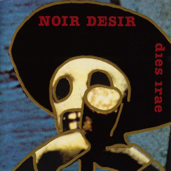 Noir Desir Dies Irae