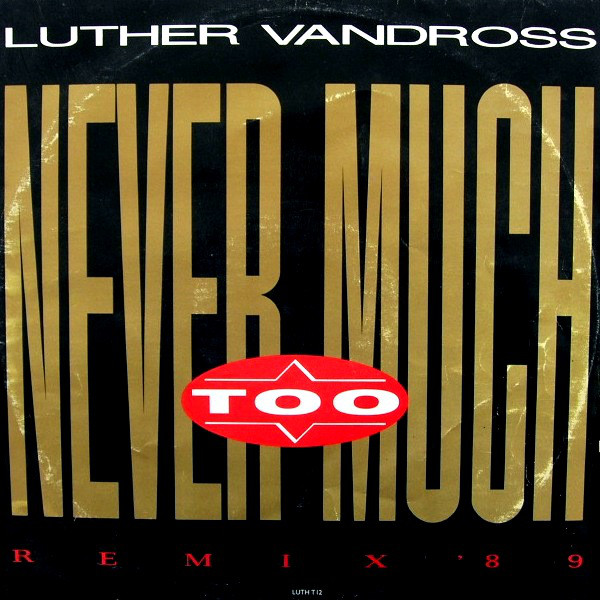 Vandross, Luther Never Too Much (Remix '89) Vinyl