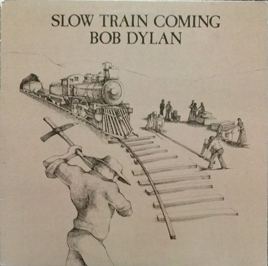Dylan, Bob Slow Train Coming